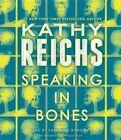 Speaking in Bones (temperance Brennan Novels) Audio by Kathy Reichs