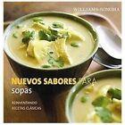Nuevos sabores para sopas/ New Flavors for Soups: Reinventando Recetas Clasicas/ Reinventing Classic Recipes by Adam Ried (2009, Hardcover)