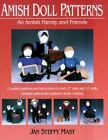 Amish Doll Patterns : An Amish Family and Friends by Jan Steffy Mast (2002, Paperback)