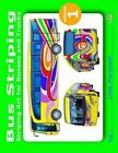 Bus Striping: Striping Art for Busses and Trucks by Lilik Purwadi (Paperback / softback, 2013)