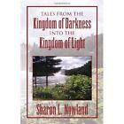 Tales From Kingdom Darkness Into Light Nowland Xlibris Corporation 9781450019613