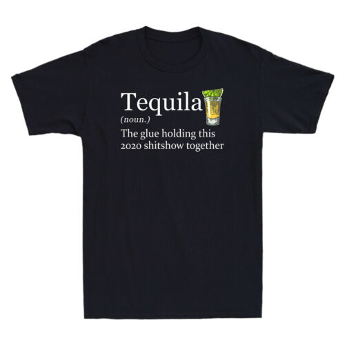 Tequila The Glue Holding The 2020 Shitshow Together Funny Gift Retro Men T-Shirt