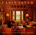 Cabin Fever: Rustic Style Comes Home by Rachel Carley (Other book format, 1998)