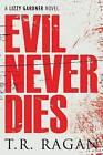 Evil Never Dies by T. R. Ragan (Paperback, 2015)