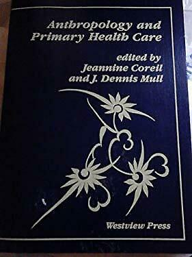 Anthropology and Primary Health Care Paperback Jeannine Coreil
