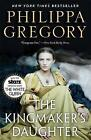 The Kingmaker's Daughter by Philippa Gregory (Paperback / softback, 2013)