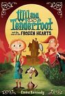 Wilma Tenderfoot: The Case of the Frozen Hearts by Emma Kennedy (Hardback, 2011)