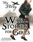 War Stories for Girls by Vince Cross, Sue Reid, Jill Atkins (Paperback, 2009)