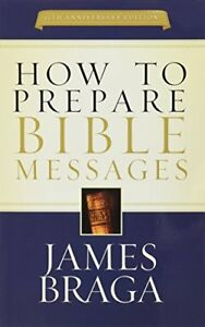 How-to-Prepare-Bible-Messages-by-Braga-James