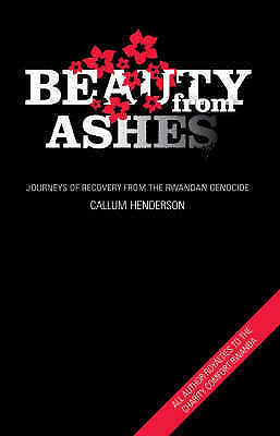 Beauty from Ashes: Journeys of Recovery from the Rwandan Genocide, Henderson, Ca