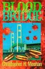 Blood on the Bridge by Christopher H Meenan (Paperback)