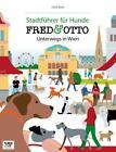 FRED & OTTO unterwegs in Wien von Hedi Breit und Yvonne Lacina (2014, Kunststoff-Einband)