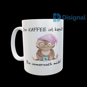 """/""""Der Kaffee ist kaputt/"""" Tasse; Spruch; Geschenk"""