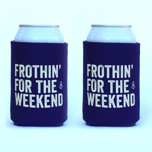 Stubby holder funny Frothin for the weekend 2 Pack Perfect for epic parties