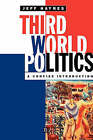 Third World Politics: A Concise Introduction by Jeffrey Haynes (Paperback, 1996)