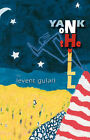 Yank on the Hill by Levent Gulari (Paperback, 2006)
