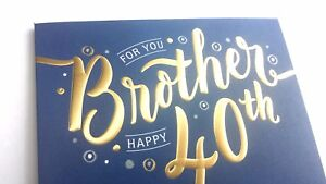 For You Brother Happy 40th Lovely 40 Birthday Card Great Blue