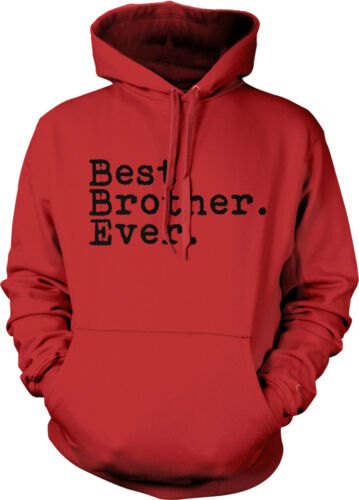 Best Brother Ever Birthday Family Holiday Present Hoodie Sweatshirt Pullover