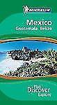 Michelin Green Guide Mexico Guatemala Belize (Green Guide/Michelin) by Michelin