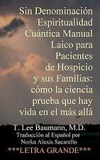 Sin Denominación Espiritualidad Cuántica Manual Laico para Pacientes de...