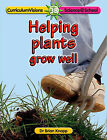 Helping Plants Grow Well by Brian Knapp (Paperback, 2002)