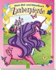 Mein Mal- und Rätselbuch Zauberpferde (2014, Taschenbuch)