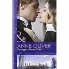 Marriage in Name Only? by Anne Oliver (Hardback, 2013)