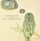 All or Nothing/Chaos Days by All Or Nothing (CD, Dec-2009, All Around Records)