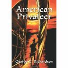 American Privateer 9780595317394 by George C. Richardson Book