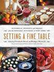 Setting a Fine Table: Historical Desserts and Drinks from the Officers' Kitchens at Fort York by Whitecap Books Ltd (Paperback, 2016)