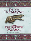 The Haunted Abbot by Peter Tremayne (Hardback, 2002)