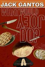 NEW - What Would Joey Do? (Joey Pigza) by Gantos, Jack