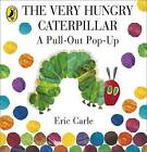 The Very Hungry Caterpillar: a Pull-out Pop-up by Eric Carle (Hardback, 2014)
