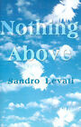 Nothing Above by Sandro Levati (Paperback / softback, 2001)