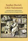 Sepher Raziel Also Known as Liber Salomonis, a 1564 English Grimoire from Sloane MS 3826 by Golden Hoard Press Pte Ltd (Hardback, 2010)