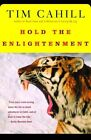Hold the Enlightenment: More Travel, Less Bliss by Tim Cahill (Paperback)