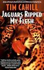 Jaguars Ripped My Flesh by Tim Cahill (Paperback, 1998)