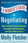 A Winner's Guide to Negotiating: How Conversation Gets Deals Done by Molly Fletcher (Paperback, 2014)