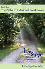 Lifesights: Book One - The Paths to Individual Breakdown by T George Homsher (Paperback / softback, 2010)