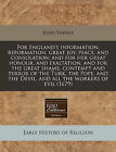 For England's Information, Reformation, Great Joy, Peace, and Consolation; And for Her Great Honour, and Exaltation, and for the Great Shame, Contempt and Terror of the Turk, the Pope, and the Devil, and All the Workers of Evil (1679) by John Varney (Paperback / softback, 2010)
