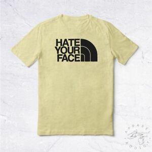 NEW Tee Shirt Hate Your Face BIO Brand Famous Hype Supreme Anti ... 70932e310