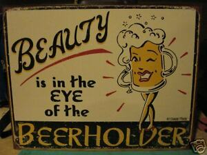 Tin-Sign-Beauty-Is-In-The-Eye-Of-The-Beer-Holder