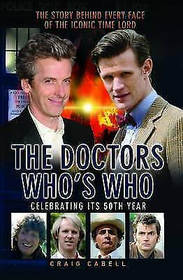 1 of 1 - The Doctors Who's Who: The Story Behind Every Face of the Iconic Time Lord (Dr W