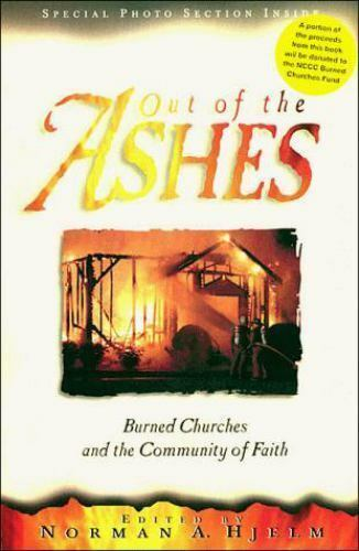 Out of the Ashes : Burned Churches and the Community of Faith