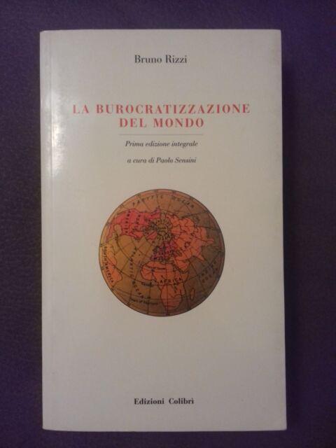 La burocratizzazione del mondo - Bruno Rizzi - Edizioni Colibri', 2002