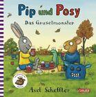 Pip und Posy. Das Gruselmonster von Axel Scheffler (2012, Gebundene Ausgabe)