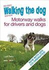 Walking the Dog: Motorway Walks for Drivers and Dogs by Lezli Rees (Paperback, 2016)
