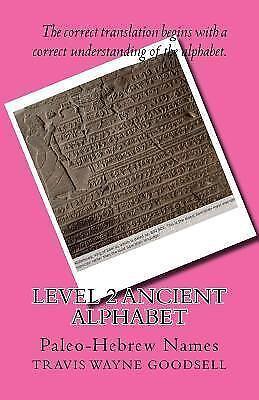 Ancient Alphabets, Level 2 : Paleo-hebrew Names, Paperback by Goodsell,  Travi    9781523683055   eBay