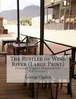 The Rustler of Wind River: (George Ogden Masterpiece Collection) by George Ogden (Paperback / softback, 2015)
