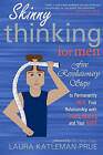 Skinny Thinking for Men: Five Revolutionary Steps to Permanently Heal Your Relationship with Food, Weight, and Your Body by Laura Katleman-Prue (Paperback / softback, 2010)